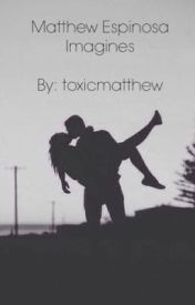 Matthew Espinosa Imagines by toxicmatthew