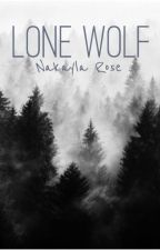 Lone Wolf *NOW CALLED MANIFESTED*** by NakaylaSmith