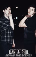 dan & phil: behind the scenes by dovequeenthefangirl