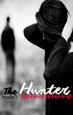 The Hunter Mustn't Fall In Love by aymaaavistan