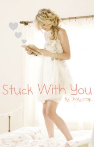 Stuck With You by _holy_crap_