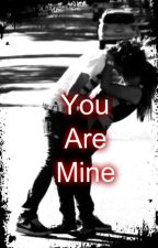 You Are Mine by Alanna_Voltaire