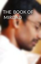 THE  BOOK OF  MIRDAD by sakthidpi