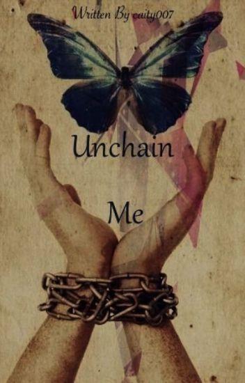 Unchain Me