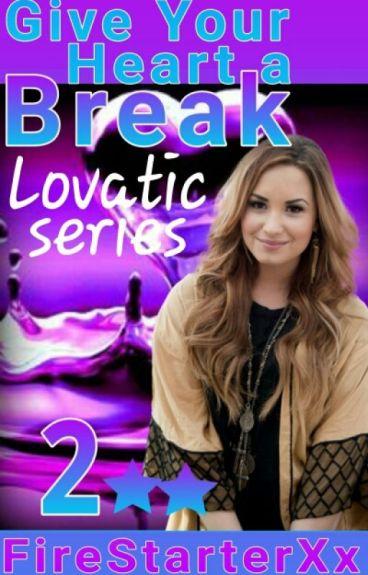 Give Your Heart a Break (Demi Lovato Lesbian Stories)