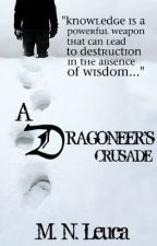 A Dragoneer's Crusade by MNLeuca