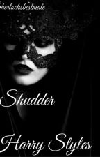 *Slow Updates* Mumma's Shudder [Harry Styles] by mysherlockistony