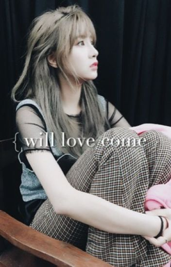 Will love come ? (seyoung) *complete