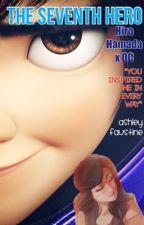 The Seventh Hero (Hiro Hamada x OC) by ashleyfaustine