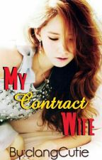 My Contract Wife (COMPLETED) #Wattys2016 by clangCutie