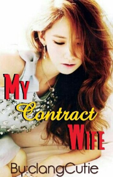 My Contract Wife (COMPLETED) #Wattys2016