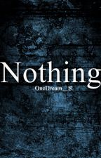 Nothing by OneDream__S