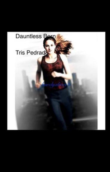 Dauntless Born - Tris Pedrad