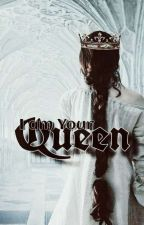 I Am Your Queen by -periwinkles-