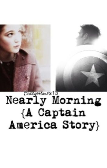 Nearly Morning {A Captain America Story}