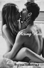 Acting Hate (18+) by natistones