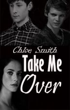 Take Me Over → Henry Mills [1] by ChloexSmith