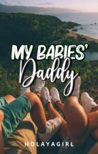 My Babies' Daddy (SUPER SLOW UPDATE) by mikaaay_xx