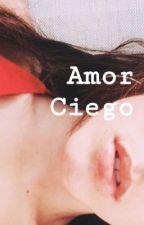 Amor Ciego by xAstronautx