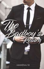 The Badboy's Return by hiamenaj18
