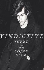 Vindictive. [Tradusă] by itwillneverend1D