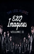 EXO IMAGINES: LOST PLANET VOLUME 2 ❌UNDER HEAVY CONSTRUCTION, DO NOT READ❌ by FloweryFields