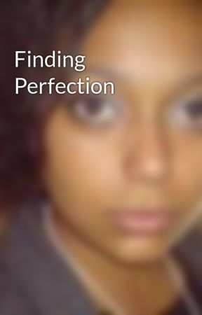 Finding Perfection by CarlaCampbell