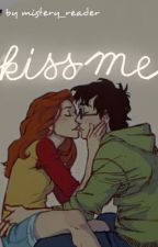 Kiss me [Hinny] by Mistery__Reader