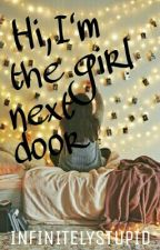 Hi, I'm The Girl Next Door by infinitelystupid