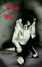 ||Kiss Me|| Jeff The Killer by CriaturitaArmy