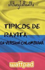 Típicos De Rayita (En Version Colombiana) by xXHucyIsRealXx