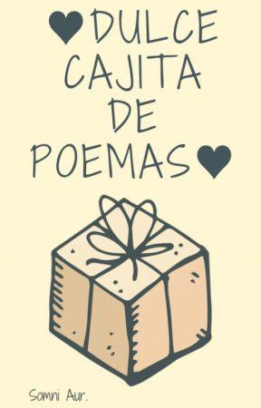 ♥Dulce cajita de poemas♥ by LaurisMoreno247
