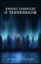 Knight Casefiles Novella: O Tannenbaum (Aaron's Story) by AnInnocentBystander