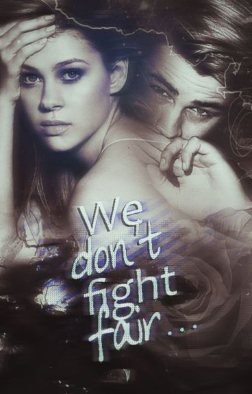 We don't fight fair...