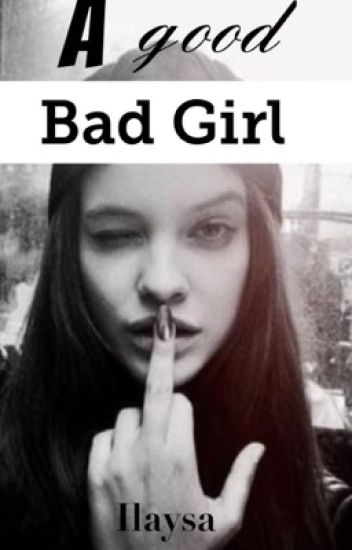 A Good Bad Girl