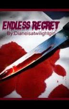 Endless Regret by RIma_Toya