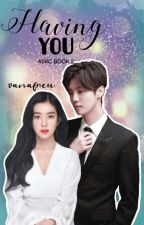 Ang Suplado kong Crush [BOOK 2] Having You (ON-GOING) by BrosCeng