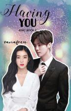 Ang Suplado kong Crush [BOOK 2] Having You (ON-GOING) by BrosCeng