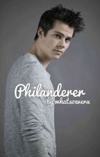 Philanderer // Dylan O'Brien ✔️ by whatsoeverx