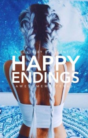 Happy Endings by awesomewriter65