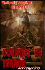 Cuentos De Terror-RECOPILACION TEMPORADA RENOVADA by JesusFollowerJR