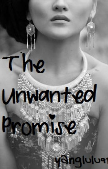 The Unwanted Promise (editing in progress)