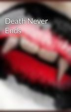 Death Never Ends by Jazzybean