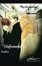 'Unfortunately' by choopyaetun