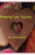Bringing love together by cheleniakbooks