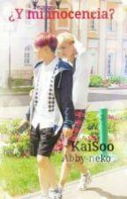 KaiSoo .. ¿ Y mi inocensia ? by Abby-neko