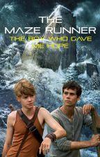 The Maze Runner Newtmas: The Boy Who Gave Me Hope by SoreyShepherd