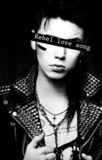 Rebel Love Song by Punkrock4life