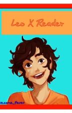 Leo X Reader by awesome_4ever