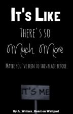 There's So Much More by A_Writers_Heart